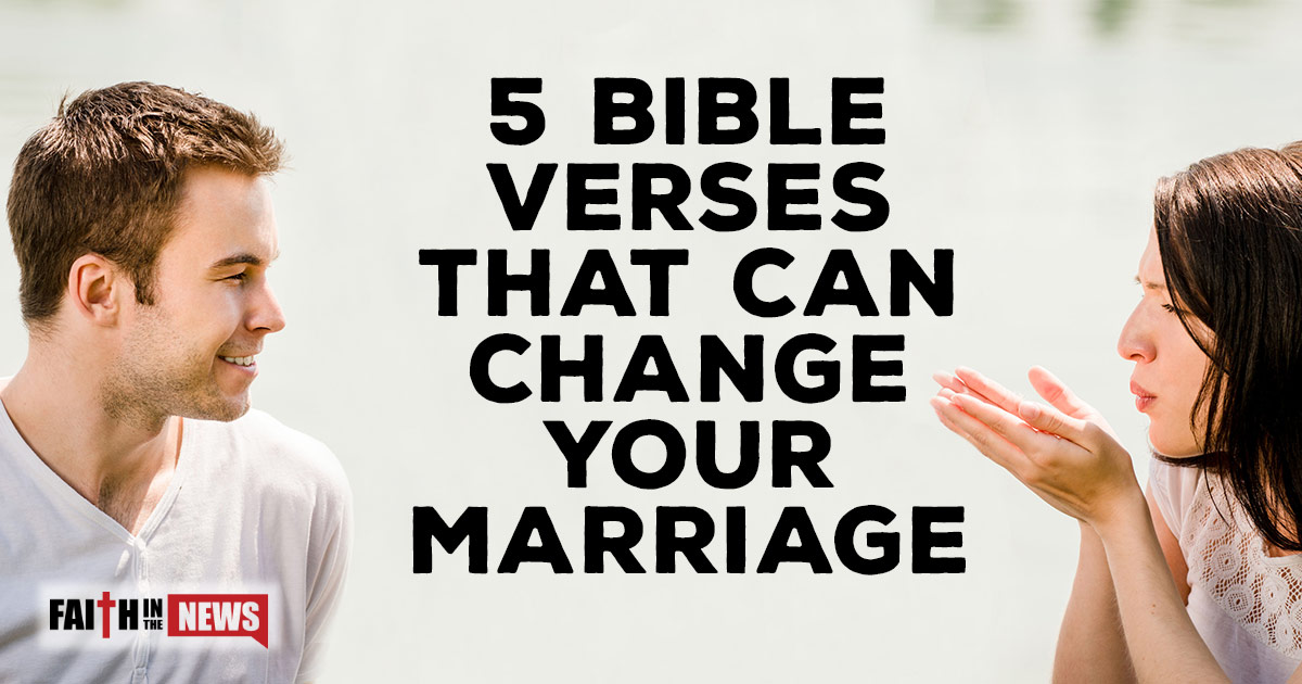 5 Bible Verses That Can Change Your Marriage