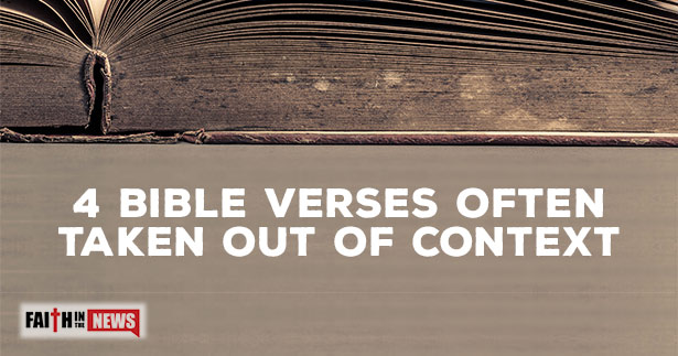 4 Bible Verses Often Taken Out Of Context