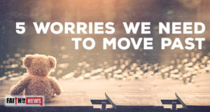 5 Worries We Need To Move Past