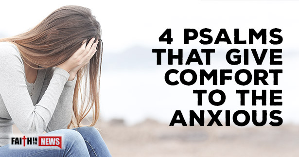 4 Psalms That Give Comfort To The Anxious