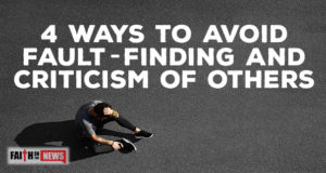 4 Ways To Avoid Fault-Finding and Criticism Of Others