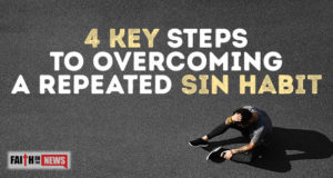4 Key Steps To Overcoming A Repeated Sin Habit