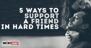 5 Ways To Support A Friend In Hard Times