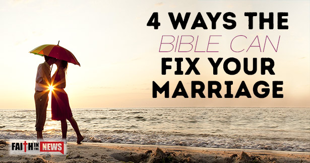 4 Ways The Bible Can Fix Your Marriage