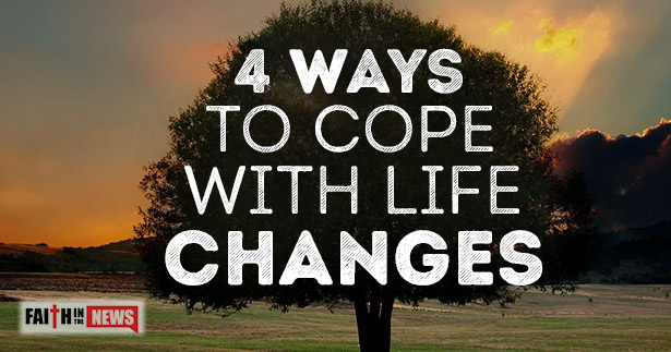 4 Ways To Cope With Life Changes