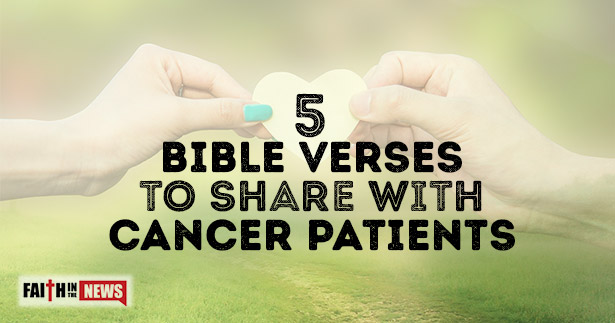 5 Bible Verses To Share With Cancer Patients