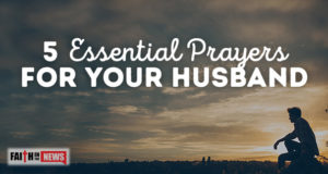 5 Essential Prayers For Your Husband