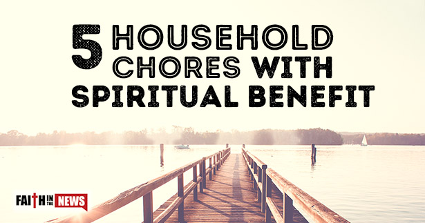 5 Household Chores With Spiritual Benefit