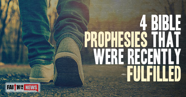 4 Bible Prophesies That Were Recently Fulfilled