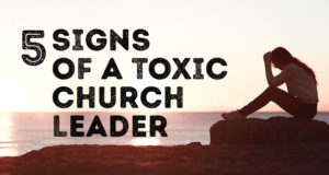 5 Signs Of A Toxic Church Leader