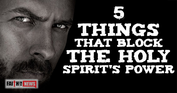 5-Things-That-Block-The-Holy-Spirit's-Power