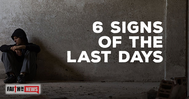 6 Signs Of The Last Days