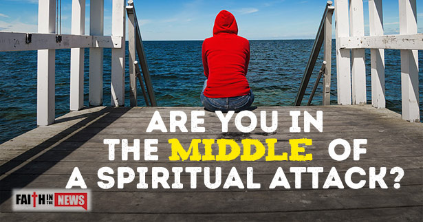 Are You In The Middle Of A Spiritual Attack?