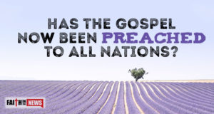 Has The Gospel Now Been Preached To All Nations?