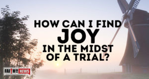 How Can I Find Joy In The Midst Of A Trial?