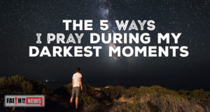 The 5 Ways I Pray During My Darkest Moments