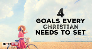 4 Goals Every Christian Needs To Set
