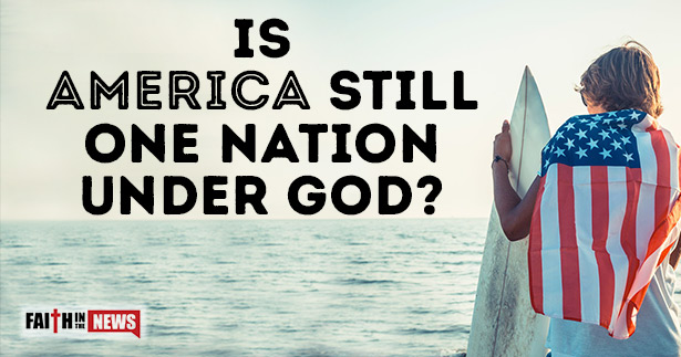 Is America Still One Nation Under God?