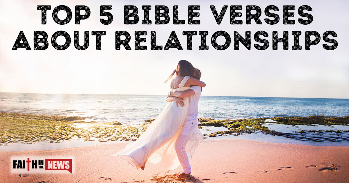 Bible Quotes About Relationships Entrancing Top 5 Bible Verses About Relationships  Faith In The News