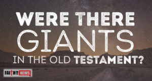 Were There Giants In The Old Testament?