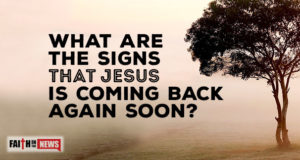 What Are The Signs That Jesus Is Coming Back Again Soon?