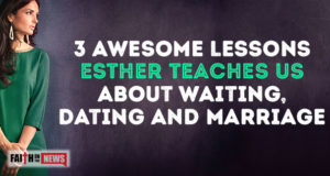 3 Awesome Lessons Esther Teaches Us About Waiting, Dating And Marriage