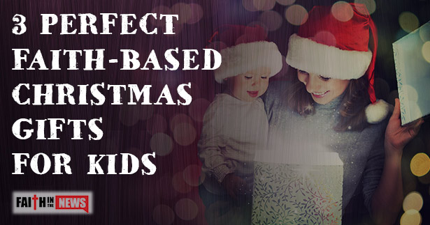 3 perfect faith based christmas gifts for kids