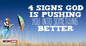 4 Signs God Is Pushing You Into Something Better