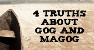 4 Truths About Gog and Magog