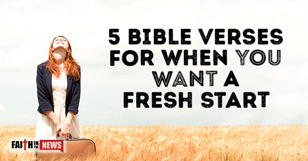 5 Bible Verses For When You Want A Fresh Start