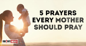 5 Prayers Every Mother Should Pray