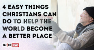 4 Easy Things Christians Can Do To Help The World Become A Better Place