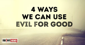 4 Ways We Can Use Evil For Good