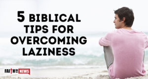 5 Biblical Tips For Overcoming Laziness