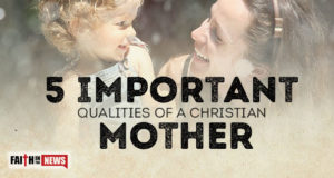 5 Important Qualities Of A Christian Mother