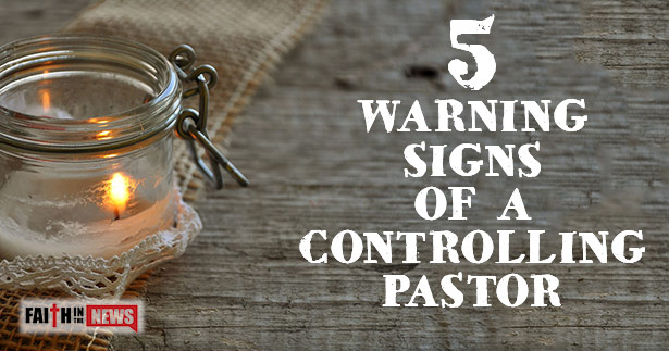 5 Warning Signs Of A Controlling Pastor