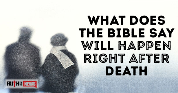What-Does-The-Bible-Say-Will-Happen-Right-After-Death