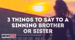 3 Things To Say To A Sinning Brother Or Sister