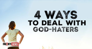 4 Ways To Deal With God-Haters