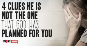 4 Clues He Is Not The One That God Has Planned For You