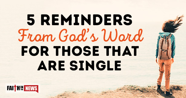 5 Reminders From God's Word For Those That Are Single
