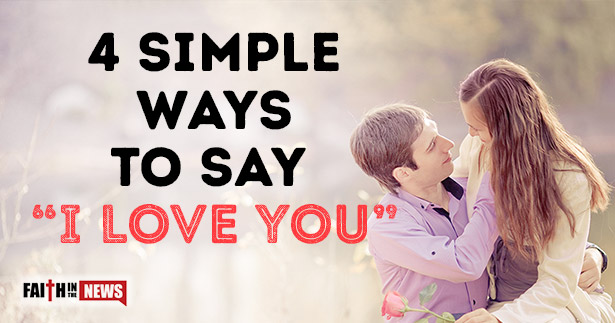 """4 Simple Ways To Say """"I Love You"""""""
