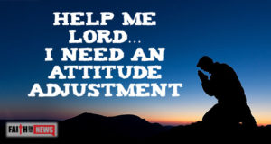 Help Me Lord…I need An Attitude Adjustment