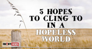 5 Hopes To Cling To In A Hopeless World