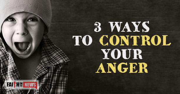 3 Ways To Control Your Anger