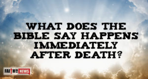 What Does The Bible Say Happens Immediately After Death?