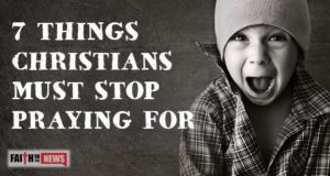 7-Things-Christians-Must-Stop-Praying-For