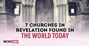 7 Churches In Revelation Found In The World Today
