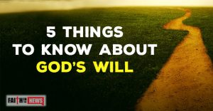 5 Things To Know About God's Will