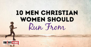 10 Men Christian Women Should Run From